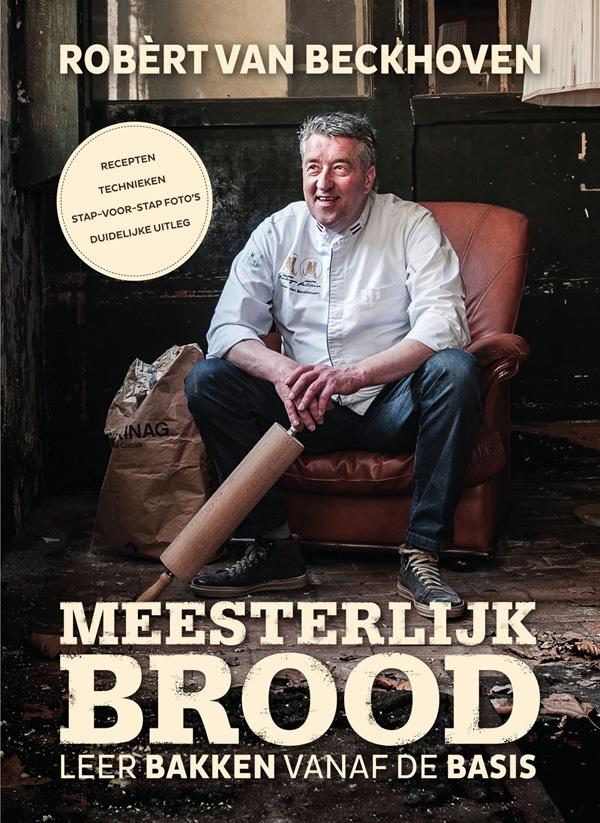 Meesterlijk brood - Robèrt van Beckhoven